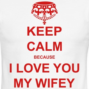 keep calm because i love you my wifey T-Shirts - Men's Ringer T-Shirt