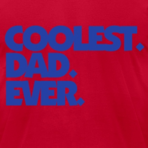 Coolest Dad Ever - Men's T-Shirt by American Apparel