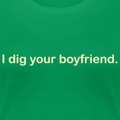 I dig your boyfriend lady tee.