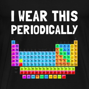 Wear This Periodically T-Shirts - Men's Premium T-Shirt