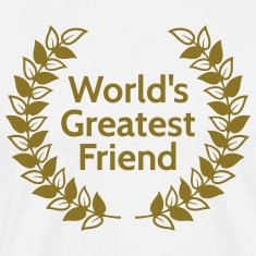 worlds greatest friend T-Shirts
