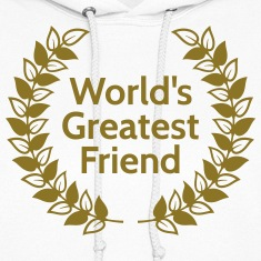 worlds greatest friend Hoodies