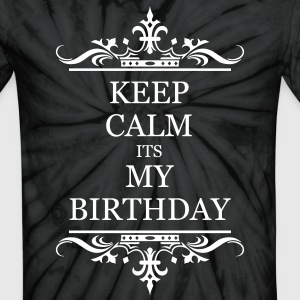 Keep Calm Its My Brithday - Unisex Tie Dye T-Shirt