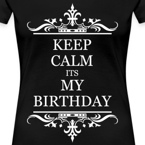 Keep Calm Its My Brithday - Women's Premium T-Shirt