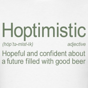 Hoptimistic Beer T-Shirt - Men's T-Shirt