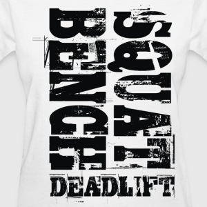 Squat Bench Deadlift - Women's T-Shirt