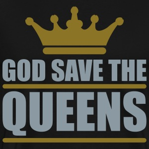 God save the Queens (2 colors) T-Shirts - Men's Premium T-Shirt