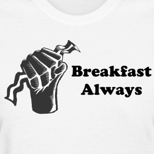 Breakfast Always Logo Womens Shirt - Women's T-Shirt