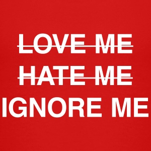 Ignore me Baby & Toddler Shirts - Toddler Premium T-Shirt