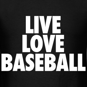 Live Love Baseball T-Shirts - Men's T-Shirt