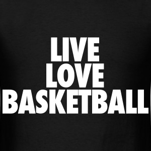 Live Love Basketball T-Shirts - Men's T-Shirt