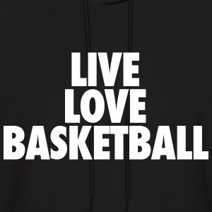 Live Love Basketball Hoodies - Men's Hoodie
