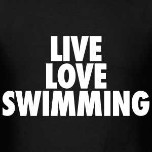 Live Love Swimming T-Shirts - Men's T-Shirt