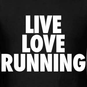 Live Love Running T-Shirts - Men's T-Shirt