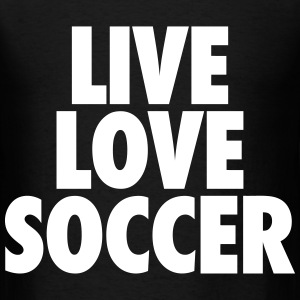Live Love Soccer T-Shirts - Men's T-Shirt