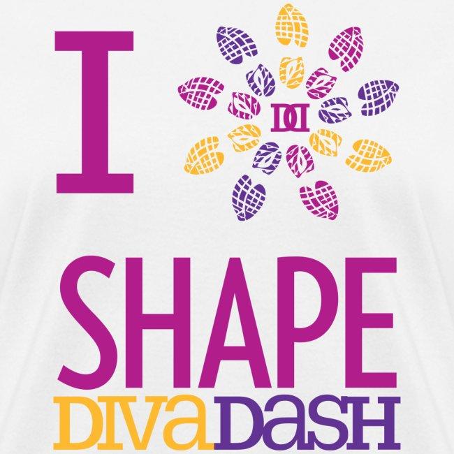 I Love Shape Diva Dash T