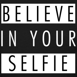 Believe in your selfie Women's T-Shirts - Women's T-Shirt