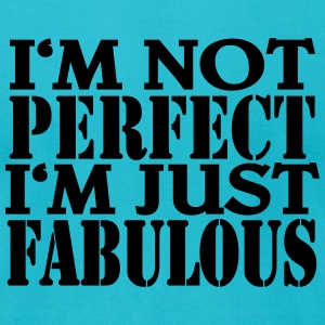 I'm not perfect, I'm just fabulous T-Shirts - Men's T-Shirt by American Apparel