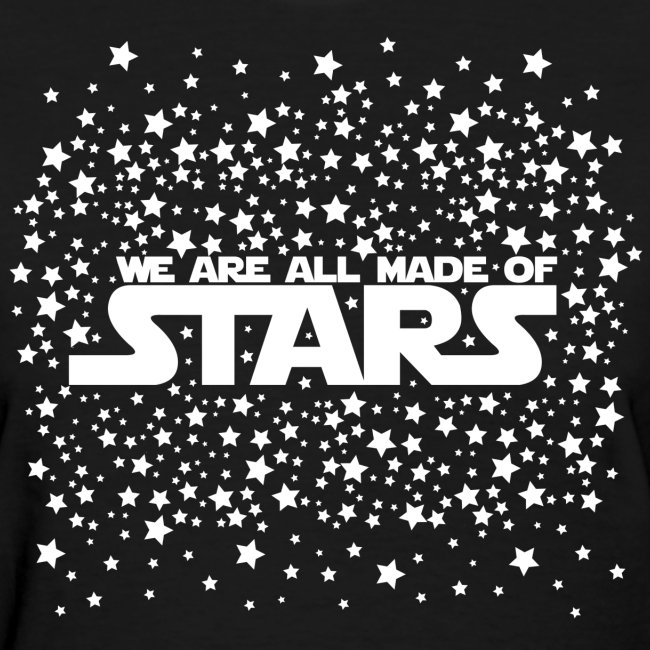 8c3a9dbb8 We Freaking Shop Atheism | We Are All Made Of Stars - Ladies ...