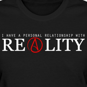 Personal Relationship With Reality - Ladies  - Women's T-Shirt