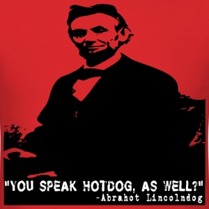 You Speak Hot Dog? T-Shirts - Men's T-Shirt