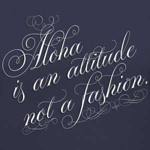 Aloha is an attitude Women's T-Shirts - Women's V-Neck T-Shirt