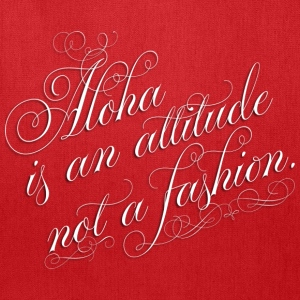 Aloha is an attitude Bags & backpacks - Tote Bag