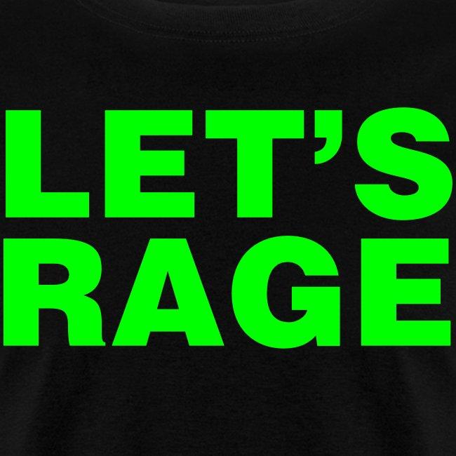 Let's Rage Shirt