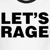 Design ~ Let's Rage Shirt