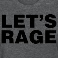 Design ~ Let's Rage Shirt