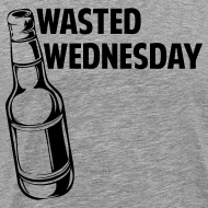 Design ~ Wasted Wednesday Shirt