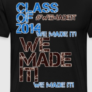 CLASS OF 2014 | WE MADE IT T-Shirts - Men's Premium T-Shirt