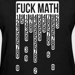 Fuck math school subject mathematics numbers count Women's T-Shirts - Women's T-Shirt