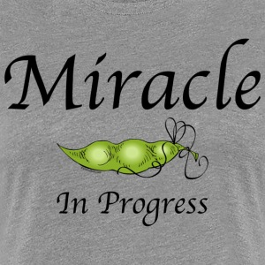 Miracle In Progress Women's T-Shirts - Women's Premium T-Shirt