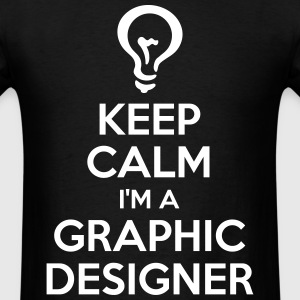 KEEP CALM I'M A GRAPHIC DESIGNER. (Economic) - Men's T-Shirt