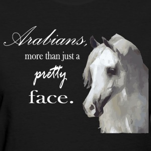 Arabian Horse - More than a pretty face Women's T-Shirts - Women's T-Shirt