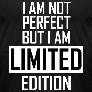 I'm not perfect but I'm limited edition T-Shirts - Men's T-Shirt by American Apparel