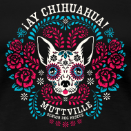 Design ~ Muttville's AY CHIHUAHUA! for women