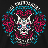 Design ~ Muttville's AY CHIHUAHUA tee for men