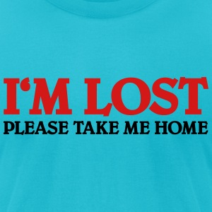 I'm lost-please take me Home T-Shirts - Men's T-Shirt by American Apparel