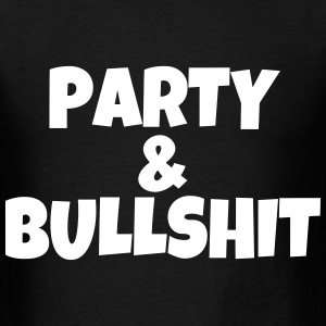 Party And Bullshit - Men's T-Shirt
