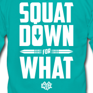 Design ~ Squat Down For What