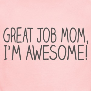 Great Job Mom I'm Awesome Baby & Toddler Shirts - Short Sleeve Baby Bodysuit
