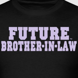 FUTURE BROTHER IN LAW T-Shirts - Men's T-Shirt
