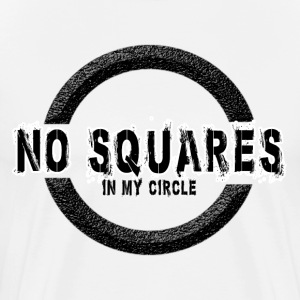 No Squares in my circle T-Shirts - Men's Premium T-Shirt