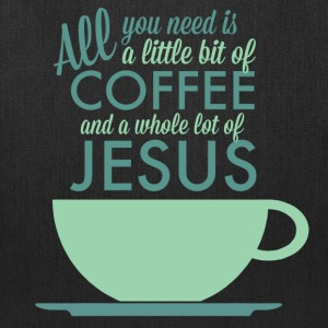 All you need is Coffee and Jesus Canvas Tote Bag - Tote Bag