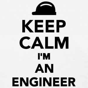 Keep calm I'm an Engineer Women's T-Shirts - Women's T-Shirt