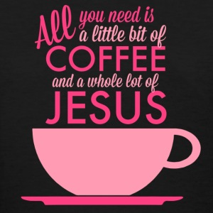 All you need is Coffee and Jesus Women's T-Shirt - Women's T-Shirt