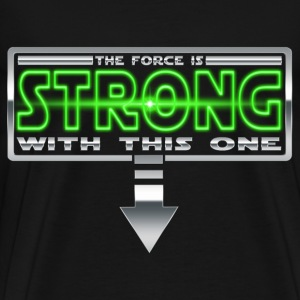 The force is STRONG with this one T-Shirts - Men's Premium T-Shirt