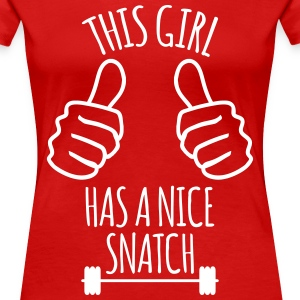 This Girl Has Nice Snatch Funny Workout  Women's T-Shirts - Women's Premium T-Shirt